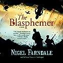 The Blasphemer Audiobook by Nigel Farndale Narrated by Simon Vance