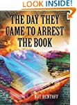 The Day They Came to Arrest the Book...