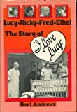 Lucy and Ricky and Fred and Ethel, Bart Andrews, 0525149902