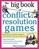 img - for The Big Book of Conflict Resolution Games: Quick, Effective Activities to Improve Communication, Trust and Collaboration (Big Book Series) by Scannell, Mary 1st edition (2010) Paperback book / textbook / text book