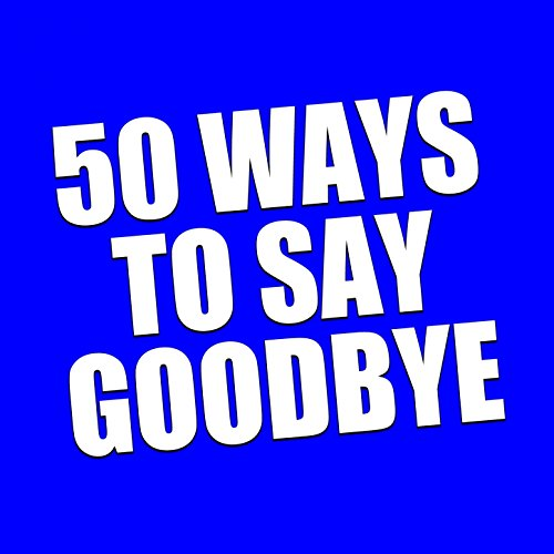 50 Ways to Say Goodbye (Instrumental - Goodbye Instrumental Say