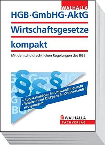 HGB, GmbHG, AktG, Wirtschaftsgesetze kompakt: Mit den schuldrechtlichen Regelungen des BGB