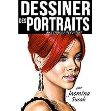 Dessiner des Portraits: aux Crayons de Couleur (French Edition)