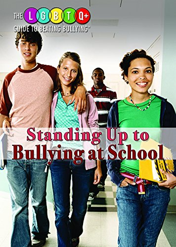 Download Standing Up to Bullying at School (The LGBTQ+ Guide to Beating Bullying) pdf