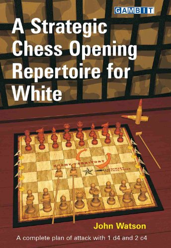 (A Strategic Chess Opening Repertoire for White: A complete plan of attack with 1 d4 and 2 c4)