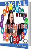 #9: SOCIAL MEDIA MARKETING: how to optimize your social media assets, market your products,  convert your followers into loyal customers  and make money