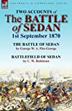 Two Accounts of the Battle of Sedan, 1st September 1870, George W. A. Fitz-George and C. W. Robinson, 0857066986