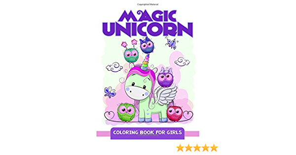 - Magic Unicorn: Coloring Book For Girls, Cute Unicorn Pattern For Kids And  Girls: Mindfulness Coloring Artist: 9781546567585: Amazon.com: Books