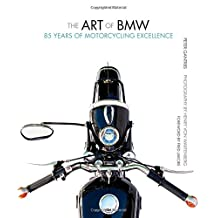 The Art of BMW: 85 Years of Motorcycling Excellence