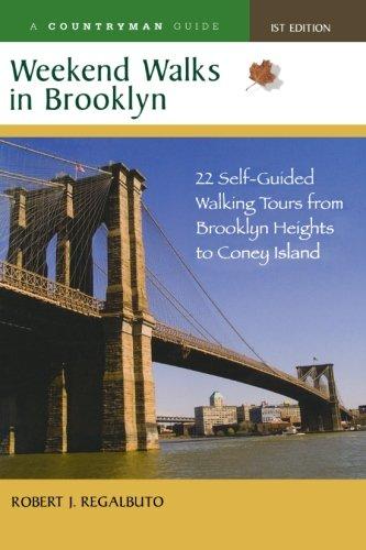 Weekend Walks in Brooklyn: 22 Self-Guided Walking Tours from Brooklyn Heights to Coney Island (Weekend Walks)