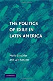 img - for The Politics of Exile in Latin America by Mario Sznajder (2009-04-29) book / textbook / text book
