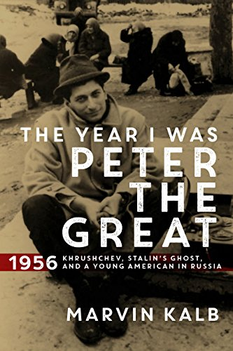 The Year I Was Peter the Great: 1956—Khrushchev, Stalin's Ghost, and a Young American in Russia cover