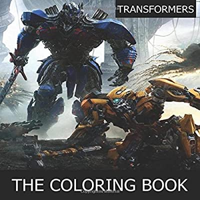 Transformers the Coloring Book: Perfect coloring book for all transformers fans ! The dark knight, optimus prime, bumble bee, autobots, decepticons, ... Disney, Superhero, Christmas, gift, present