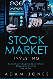 Stock Market Investing: Comprehensive Beginners Guide to learn Stock Market Investing Step by Step