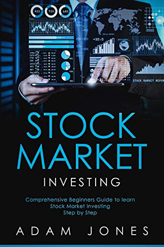 Stock Market Investing: Comprehensive Beginners Guide to learn Stock Market Investing Step by Step