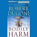 Bodily Harm | Robert Dugoni