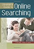 Librarian's Guide to Online Searching, Suzanne S. Bell, 1610690354