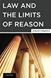 Law and the Limits of Reason, Vermeule, Adrian, 0199914095