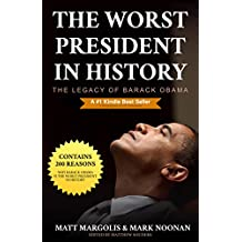 The Worst President in History: The Legacy of Barack Obama