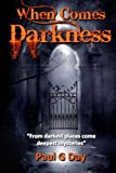 When Comes Darkness, Paul Day, 1482607867