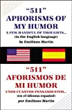 511 Aphorisms of My Humor, Emiliano Martin, 0741461986