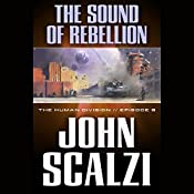The Sound of Rebellion: The Human Division, Episode 8 | John Scalzi
