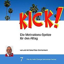 Wie du mehr Energie bekommen kannst (Kick! 7)