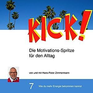 Wie du mehr Energie bekommen kannst (Kick! 7) Hörbuch