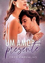 Um amor de presente : + Bônus Romeu & Letícia (Antologia Um Presente de Na