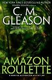 """Amazon Roulette (A Marina Alexander Adventure) (Volume 2)"" av C. M. Gleason"