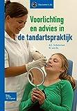 Voorlichting en Advies in de Tandartspraktijk, Schotsman, Rianne and van Os, Nienke, 9031383767