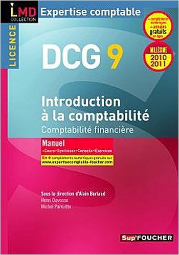 Télécharger en ligne DCG 9 Introduction à la comptabilité Millésime 2010-2011: Comptabilité financière pdf