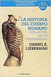 La historia del cuerpo humano - 2ª edición: EVOLUCIÓN