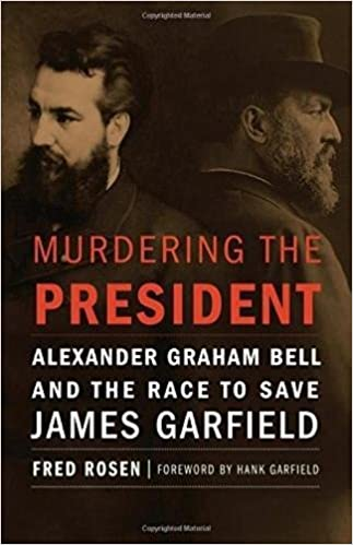 Murdering the President: Alexander Graham Bell and the Race to Save James Garfield: Amazon.es: Fred Rosen: Libros en idiomas extranjeros
