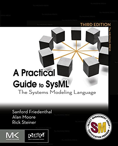 A Practical Guide to SysML: The Systems Modeling Language (The MK/OMG - Press Language