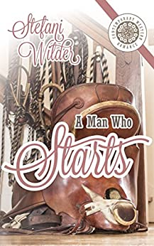 A Man Who Starts (Tipped Z Book 2) by [Wilder, Stefani]