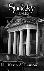 The Spooky Chronicles: Schoolhouse Number Five