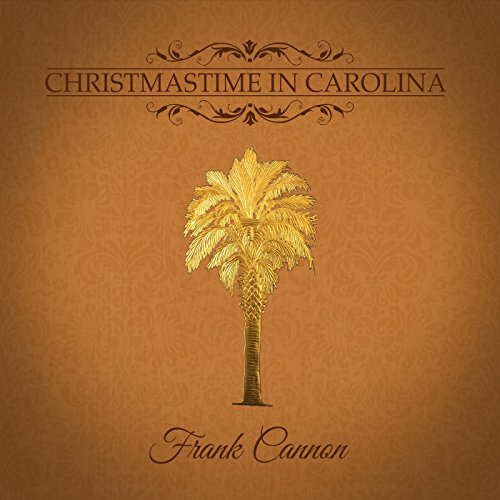 Frank Cannon - Christmastime in Carolina 2017