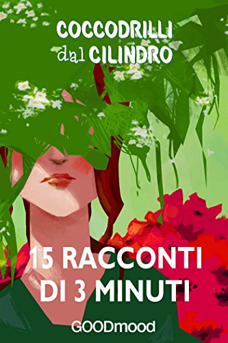 Coccodrilli dal Cilindro: 15 Racconti di 3 minuti (Italian Edition)
