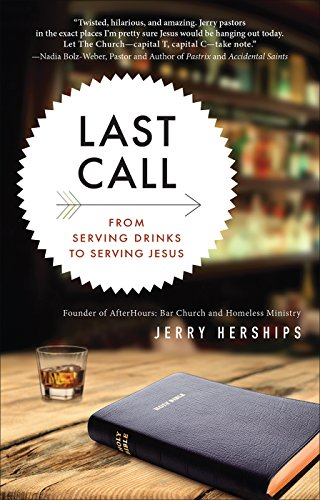 Last Call: From Serving Drinks to Serving Jesus (Non Ic Beverage)