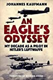 An Eagle's Odyssey: My Decade as a Pilot in