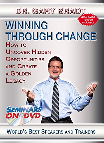 Winning Through Change - How to Uncover Hidden Opportunities and Create a Legacy - Seminars On Demand Business and...