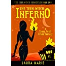 The Teen Witch: Inferno: A Young Adult Urban Fantasy (The Teen Witch Chronicles Book 2)