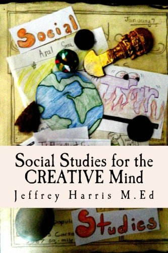 Social Studies for the Creative Mind: Activities that won't put students to sleep (Volume 1) ebook