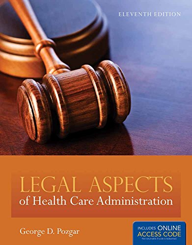 Legal Aspects Of Health Care Administration [ Includes Access Code ]