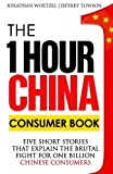 img - for The One Hour China Consumer Book: Five Short Stories That Explain the Brutal Fight for One Billion Consumers (Volume 2) by Jeffrey Towson (2015-05-01) book / textbook / text book