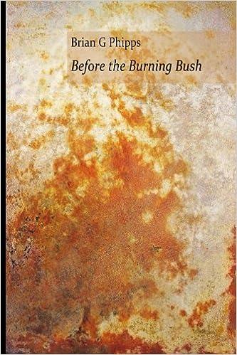 Before The Burning Bush Brian G Phipps 9781986980951 Amazon Books