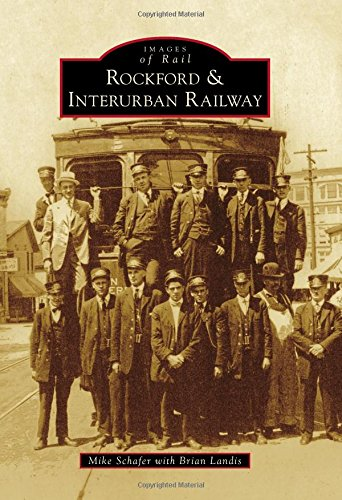 Download Rockford & Interurban Railway (Images of Rail) ebook
