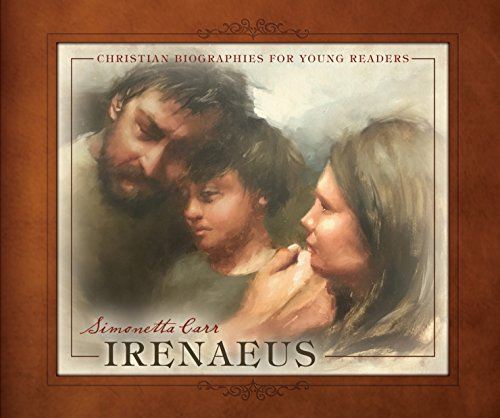 Irenaeus (Christian Biographies for Young Readers)