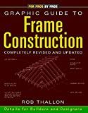img - for Graphic Guide to Frame Construction: Details for Builders and Designers book / textbook / text book